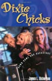 Dixie Chicks, James L. Dickerson, 0878331891