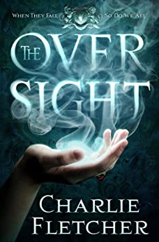The Oversight (Oversight Trilogy) by [Fletcher, Charlie]
