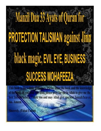 Read Online Manzil Dua 33 Ayats of Quran for PROTECTION TALISMAN against Jinn black magic, EVIL EYE, BUSINESS SUCCESS MOHAFEEZA ebook