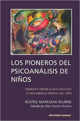 Los Pioneros De Psicoanálisis De Ninos por Beatriz Markman Reubins epub