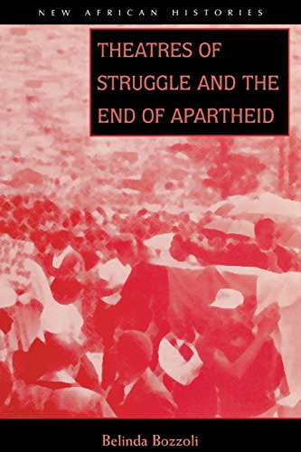 Theatres of Struggle and the End of Apartheid (New...