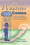Whatever Comes, Mark Masse, 1484924355