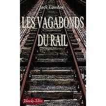 Les Vagabonds du rail (Annoté): The Roads (French Edition)
