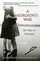 A Surgeon's War: My Year In Vietnam