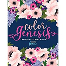 Color Genesis: Inspired To Grace: Christian Coloring Books: A Scripture Coloring Book for Adults & Teens