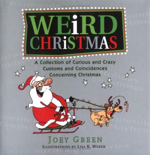 Weird Christmas - Weird Holidays Bizarre And