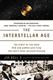 voyager 1 - The Interstellar Age: The Story of the NASA Men and Women Who Flew the Forty-Year Voyager Mission