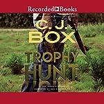 Trophy Hunt: A Joe Pickett Novel | C. J. Box