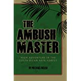 The Ambush Master: HIGH ADVENTURE IN THE COSTA RICAN RAIN FOREST