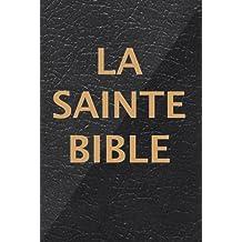 La Sainte Bible qui contient l'Ancien et le Nouveau Testament (French Edition)