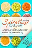 #8: Spiralizer Cookbook: Amazing, Quick and Easy Spiralizer Recipes for Healthy Eating (Spiralizer Recipes, Healthy Spiralizer, Vegetable Noodle, Inspiralize)