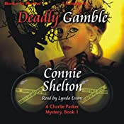 Deadly Gamble: Charlie Parker Mystery, Book 1 | Connie Shelton