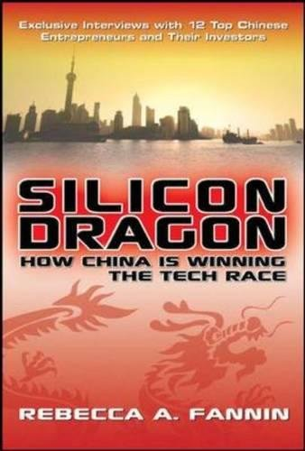 Silicon Dragon: How China Is Winning the Tech Race