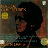 BERLIOZ OUVERTUREN London Symphony Orchestra Conducted by COLIN DAVIS. FIVE OVERTURES: King Lear Op. 4 / Les Francs-Juges Op. 3 / Roman Carnival Op. 9 / Waverley Op. 2b / The Corsair Op. 21. (VINYL LP RECORD)