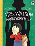 Mrs. Watson Wants Your Teeth, Alison McGhee, 015206348X
