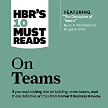 HBR's 10 Must Reads on Teams Audiobook by  Harvard Business Review, Jon R. Katzenbach, Kathleen M. Eisenhardt, Lynda Gratton Narrated by Gregory St. John, Susan Larkin
