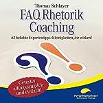 FAQ Rhetorik Coaching: 62 beliebte Expertentipps - Kleinigkeiten, die wirken! | Thomas Schlayer