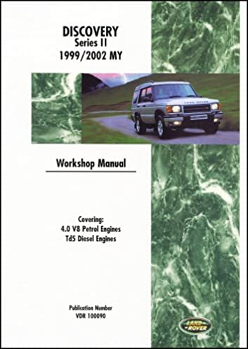 land rover discovery series ii 1999 2002 4 0 v8 petrol and td5 rh amazon co uk land rover discovery 2 td5 workshop manual free download land rover td5 engine workshop manual