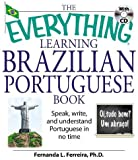 """The """"Everything"""" Learning Brazilian Portuguese Book: Speak, Write and Understand Portuguese in No Time"""
