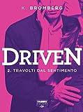 Driven - 2. Travolti dal sentimento (Driven (versione italiana)) (Italian Edition)