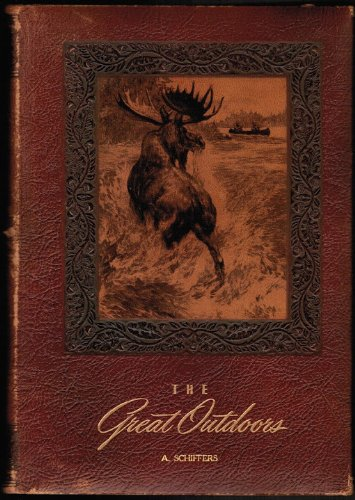 The Great Outdoors: The Where, When, and How of Hunting and Fishing, Including a New Dictionary of Sportsmen's Terms