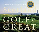 img - for Scotland: Where Golf Is Great book / textbook / text book