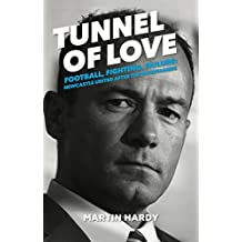 Tunnel of Love: Football, Fighting and Failure: Newcastle United After the Entertainers