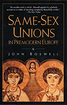 Same-Sex Unions in Premodern Europe by [Boswell, John]