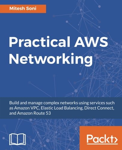 B.o.o.k Practical AWS Networking: Build and manage complex networks using services such as Amazon VPC, Elast<br />ZIP
