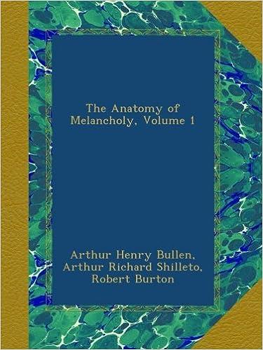 The Anatomy Of Melancholy Volume 1 Arthur Henry Bullen Arthur