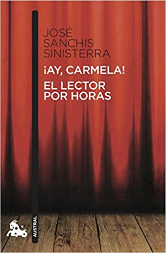 Ay, Carmela! / El lector por horas: 4 Contemporánea: Amazon.es: Sanchis Sinisterra, Jose: Libros