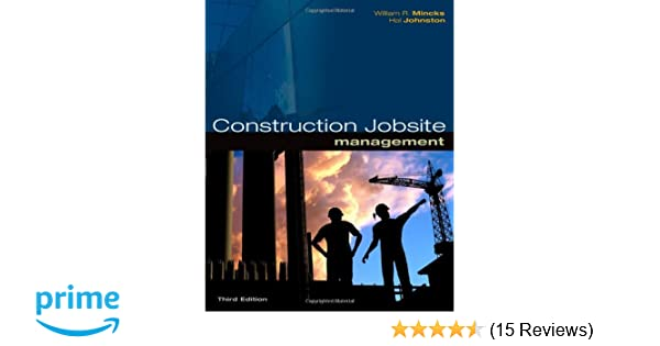 Construction jobsite management william r mincks hal johnston construction jobsite management william r mincks hal johnston 9781439055731 amazon books fandeluxe Choice Image