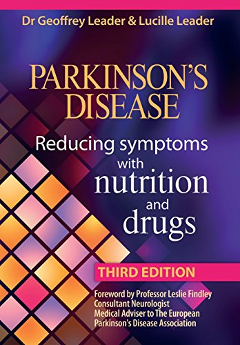 Parkinsons Disease Reducing Symptoms With Nutrition And Drugs   Revised Edition