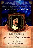 Descartes's Secret Notebook, Amir D. Aczel, 0767920341