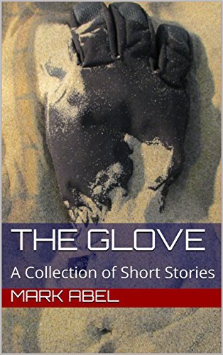 The Glove: A Collection of Short -