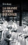 La Grande Guerre des civils par Alary