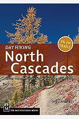 Day Hiking North Cascades: Mount Baker, Mountain Loop Highway, San Juan Islands Paperback