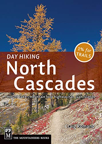 (Day Hiking North Cascades: Mount Baker, Mountain Loop Highway, San Juan Islands )