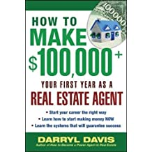 How to Make $100,000+ Your First Year as a Real Estate Agent