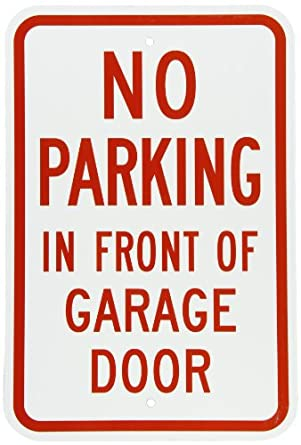 Smartsign Aluminum Sign Legend No Parking In Front Of Garage