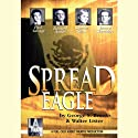 Spread Eagle Performance by George S. Brooks, Walter Lister Narrated by Edward Asner, Kate Asner, Raye Birk, Sharon Gless, Colette Kilroy, Rod McLachlan, Paul Murphey