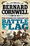Front cover for the book Battle Flag by Bernard Cornwell