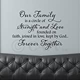 "Our family is a circle of strength and love founded on faith, joined in love, kept by God...forever together vinyl lettering wall decal (21""H x 30""W, Black)"