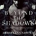 Beyond the Shadows: Force of Nature, Book 3 Audiobook by Amber Lynn Natusch Narrated by Vanessa Moyen