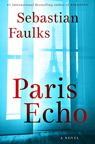 Book cover from Paris Echo: A Novel by Sebastian Faulks