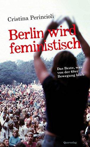 Cristina Perincioli - Berlin wird feministisch