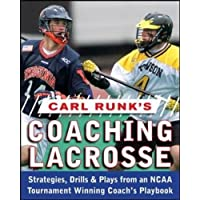 Carl Runk's Coaching Lacrosse: Strategies, Drills, & Plays