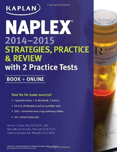 NAPLEX 2014-2015 Strategies, Practice, and Review with 2 Practice Tests: Book + Online (Kaplan Medical Naplex) by Brooks Pharm.D. BCPS CDE, Amie, Boyd Pharm.D. BCPS CDE CDM, Steven T., Sanoski B.S. Pharm.D., Cynthia (February 4, 2014) Paperback
