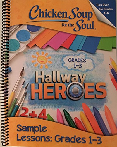 Chicken Soup for the Soul Hallway Heroes Sample Lessons Grades 1-3 and 4-6