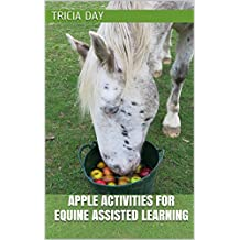 Apple Activities for Equine Assisted Learning (Equine Assisted Learning Activities Book 3)